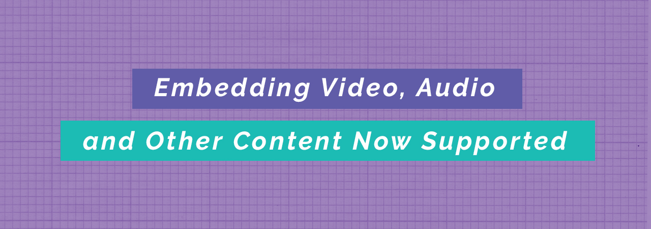 Embedding-Video-Audio-and-Other-Content-Now-Supported