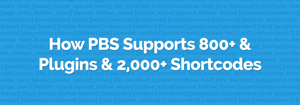 How-PBS-Supports-800-Plugins-2000-Shortcodes