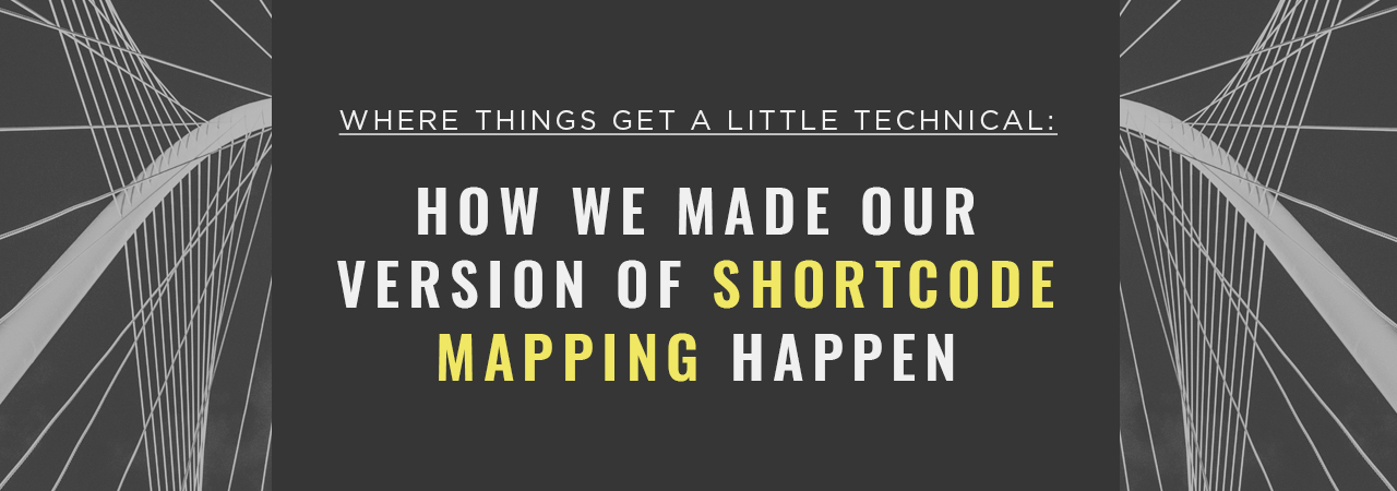 How-We-Made-Our-Version-Of-Shortcode-Mapping-Happen-2