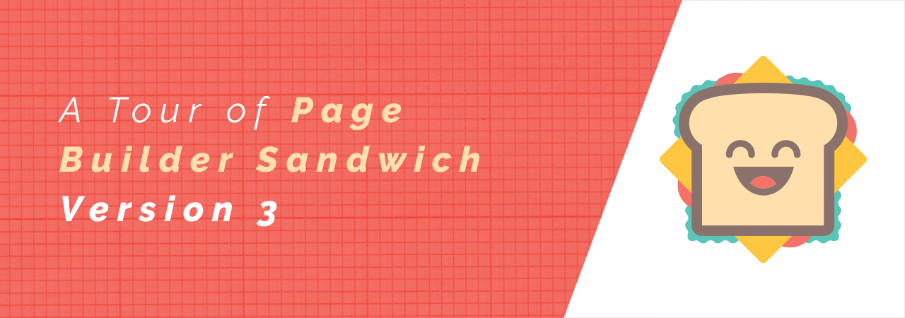 a-tour-of-page-builder-sandwich-version-3